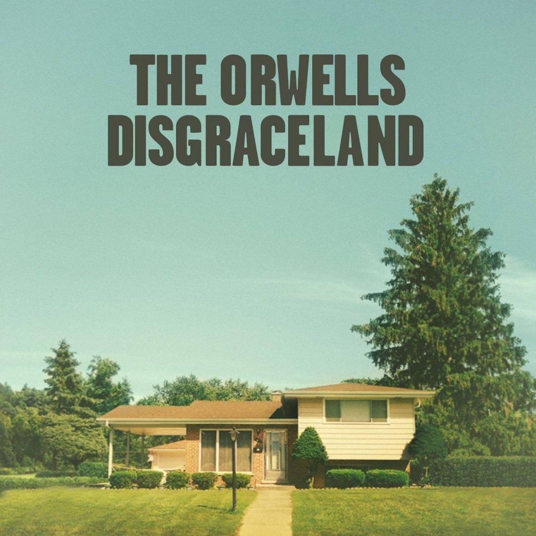 the_orwells_-_disgraceland.jpg